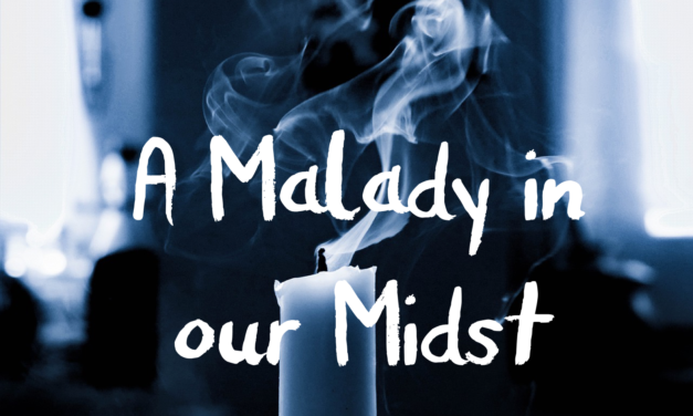 A Malady in our Midst